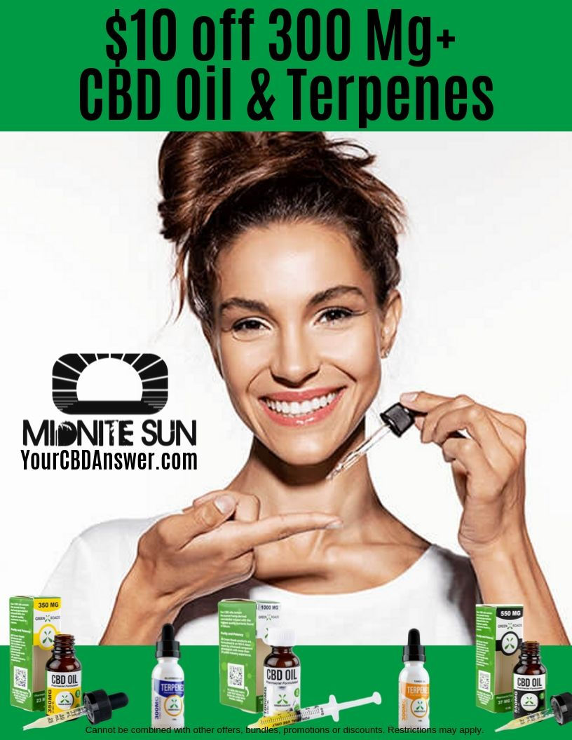 · $10 off 300 Mg+ CBD Oil or Terpenes Show 300 MG gterpenes and 350, 550 and 1000 mg oil